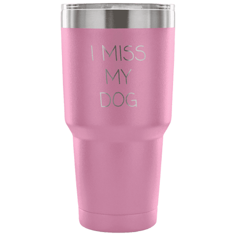 Image of I Miss My Dog Tumbler Tumblers teelaunch Light Purple