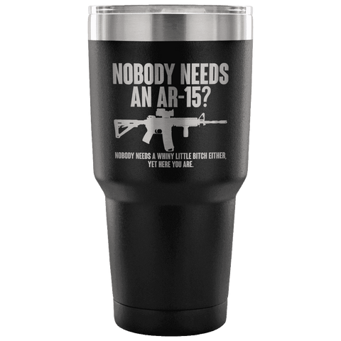 Nobody Needs an AR-15? Tumbler Tumblers teelaunch Black