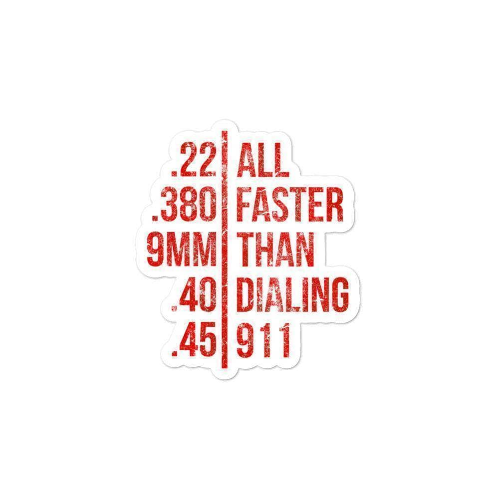 Faster Than Dialing 911 Sticker - Greater Half
