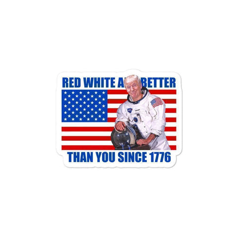 Image of Red, White , and Better Than You Since 1776 Sticker