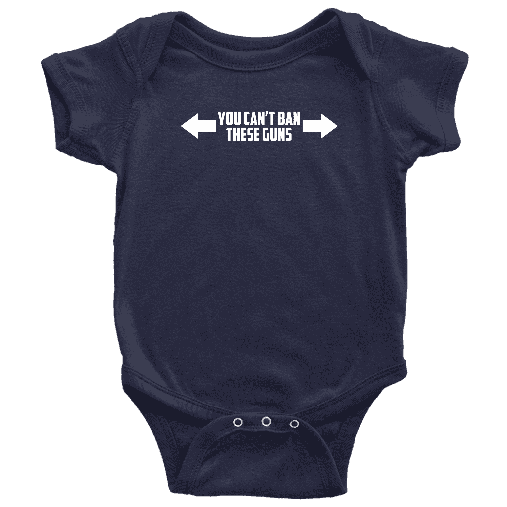 You Can't Ban These Guns Onesie T-shirt teelaunch Baby Bodysuit Navy NB
