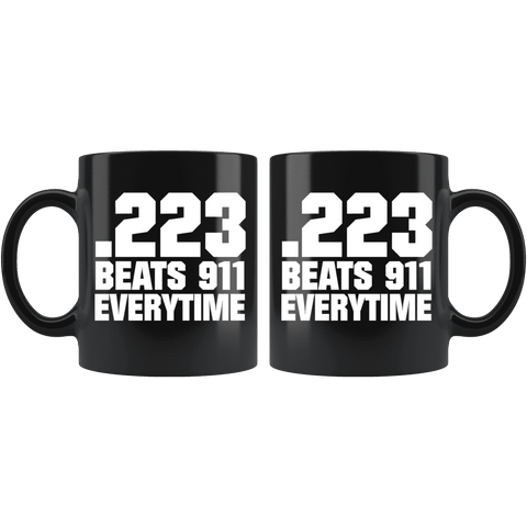 .223 Beats 911 Everytime Mug - Greater Half