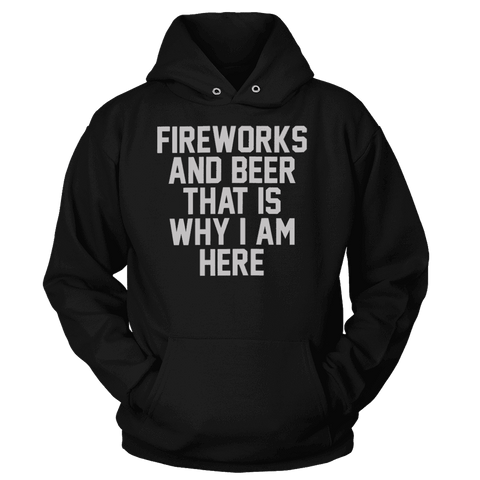 Fireworks and Beer That's Why I'm Here - Greater Half