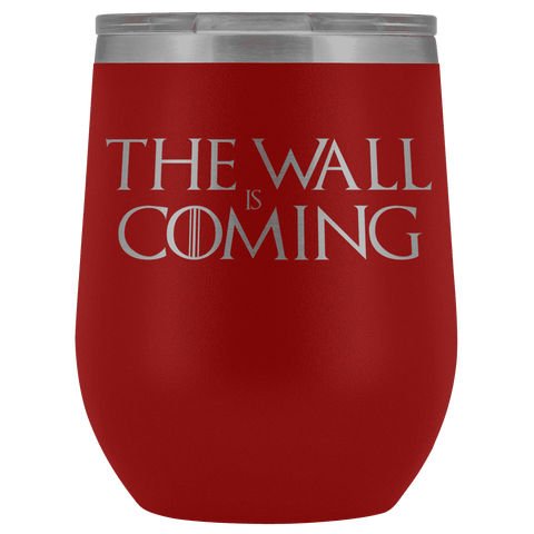 The Wall is Coming Wine Tumbler