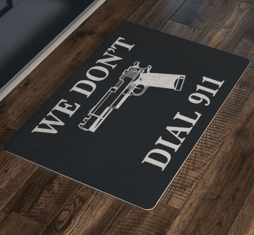 We Don't Dial 911 Doormat