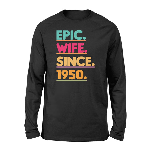 KingBubble Epic Wife Since 1950 - Standard Long Sleeve