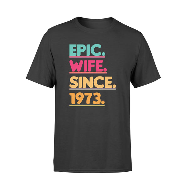 KingBubble Epic Wife Since 1973 - Standard T-shirt
