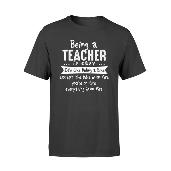 Being A Teacher is Easy Shirt, Funny Sarcastic Gift Standard T-shirt