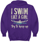 Swimmer Hoodies - I Swim Like A Girl Try To Keep Up