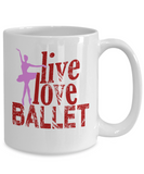 Live Love Ballet Coffe Mug Tea Cup Gifts