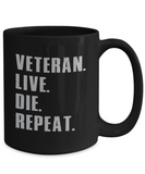 Veteran Live Die Repeat Coffee Mug Black Color 11oz, 15oz