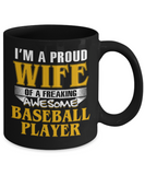 Proud Wife Of A Freaking Awesome Baseball Player Coffee Mug