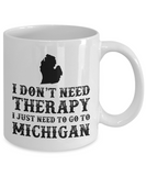 I dont need Therapy, I just need to go to Michigan