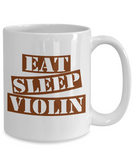 Funny Violin Mug- Eat Sleep Violin Coffee Mug Gift Ideas White Color 11oz, 15oz