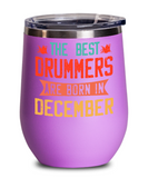 The Best Drummers Are Born in December Wine Glass, Vintage Drummer Birthday Gift