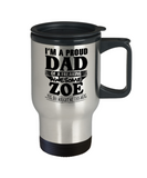 I am A Proud Dad of Freaking Awesome Zoe ..Yes, She Bought Me This Mug