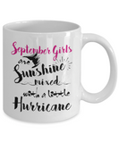 September Birthday Perfect Gifts September Girls Are Sunshine Mixed With A Little Hurricane Coffee Mug Tea Mug 11oz. 15 oz.