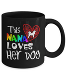 This Nana Loves Her Dog LGBT Rainbow Pride Coffee Mug Black Color 11oz, 15oz