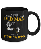 Never Underestimate an Old Man With A Fishing Rod- Black Mug