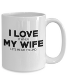 I LOVE MY WIFE It When Lets Me Go Cycling Coffee Mug Tea Cup White Color