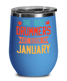 The Best Drummers Are Born in January Wine Glass, Vintage Drummer Birthday Gift