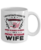 I Am A Proud Veteran Wife Coffee Mug Cup Tea White