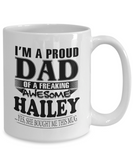I am A Proud Dad of Freaking Awesome Hailey ..Yes, She Bought Me This Mug