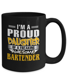 Proud Daughter Of A Freaking Awesome Bartender Coffee Mug Tea Cup