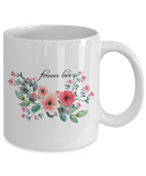 Forever Love Mug, Gift for Mom, Dad, Girlfriends, Boyfriends, or awesome