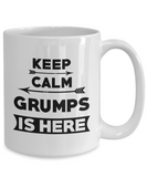 Keep Calm Grumps Is Here Coffee Mug Tea Cup White Color