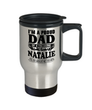 I am A Proud Dad of Freaking Awesome Natalie ..Yes, She Bought Me This Mug