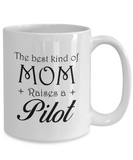 Pilot Gifts - The Best Kind Of Mom Raises A Pilot Coffee Mug Mother's Day Tea Cup Ceramic White Color