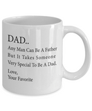 Dad Mug Any Man Can Be A Father But It Takes Someone Special to Be A Dad
