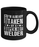 Funny Welder Mug, I'm Already Taken By A Super Hot Welder Coffee Mug Black Color