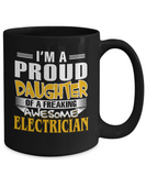 Proud Daughter Of A Freaking Awesome Electrician Coffee Mug Tea Cup
