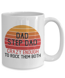 Dad and Step Dad Crazy Enough to Rock Them Both Funny Father's Day Coffee Mug