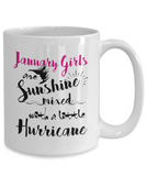 January Birthday Perfect Gifts January Girls Are Sunshine Mixed With A Little Hurricane Coffee Mug Tea Mug 11oz. 15 oz.