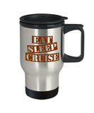 Funny Cruise Mug- Eat Sleep Cruise Travel Mug Stainless Steel 14 Oz