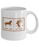 Your Aunt My Aunt Horse Unicorn Funny Mug For Crazy Aunts