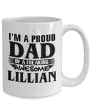 I am A Proud Dad of Freaking Awesome Lillian, Mugs For Dad, Mugs For Him, Daddy Gifts
