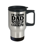 I am A Proud Dad of Freaking Awesome Caroline, Mugs For Dad, Mugs For Him, Daddy Travel Mug