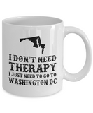 I dont need Therapy, I just need to go to Washington DC
