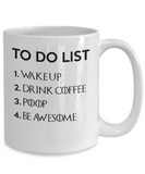 To do list - Best funny gift- Coffee Mug - Perfect Gift for Awesome