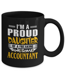 Proud Daughter Of A Freaking Awesome Accountant Coffee Mug Tea Cup