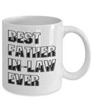 Father's Day Coffee Mug- Best Father-In-Law Ever White Mug