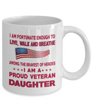 Veteran's Daughter Mug- I Am A Proud Veteran Daughter Coffee Mug