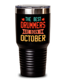 The Best Drummers Are Born in October Tumbler, Vintage Drummer Birthday Gift