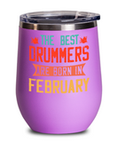 The Best Drummers Are Born in February Wine Glass, Vintage Drummer Birthday Gift