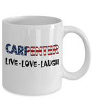 Carpenter U.S. Flag Pride Mug Gift, Live Love Laugh White Color Coffee Mug 11oz, 15oz