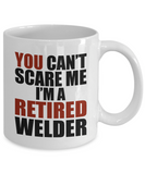 Retirement Gift Can't Scare Me I'm a Retired Welder Coffee Mug Tea Cup